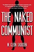 The Naked Communist (The Naked Series Book 1)
