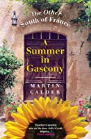 A Summer in Gascony, New Edition: The Other South of France