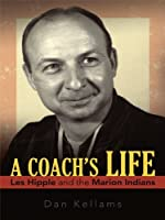 A Coach's Life: Les Hipple and the Marion Indians