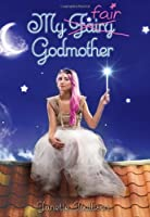 My Fair Godmother (Godmother, Book 1)