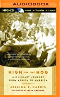 High on the Hog: A Culinary Journey from Africa to America