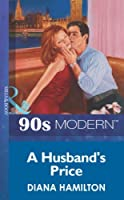 A Husband's Price (Mills & Boon Vintage 90s Modern)