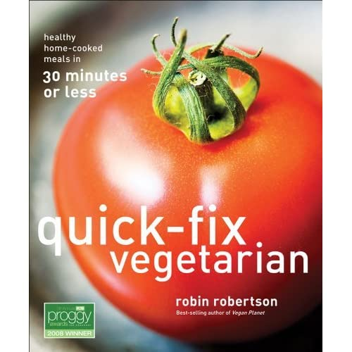 Quick-Fix Vegetarian: Healthy Home-Cooked Meals In 30