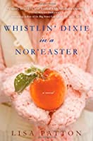 Whistlin' Dixie in a Nor'easter (Dixie, #1)