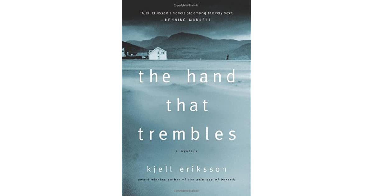 The Hand That Trembles By Kjell Eriksson Reviews border=
