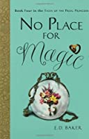 No Place for Magic (Tales of the Frog Princess, #4)