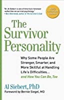 Survivor Personality: Why Some People Are Stronger, Smarter, and More Skillful atHandling Life's Diffi culties...and How You Can Be, Too