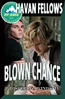 Blown Chance (Whispering Winds 4)