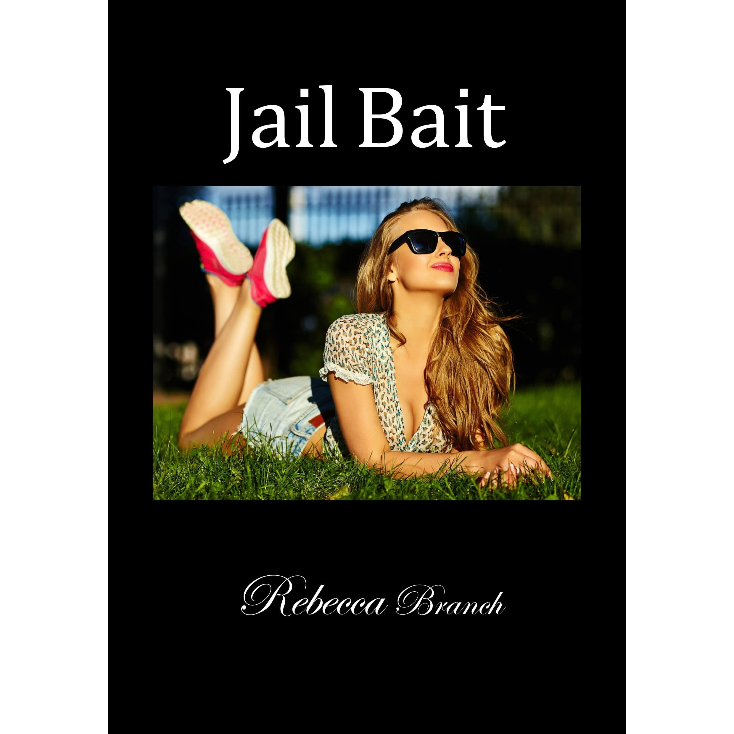 jail bait by rebecca branch reviews discussion bookclubs lists. Black Bedroom Furniture Sets. Home Design Ideas