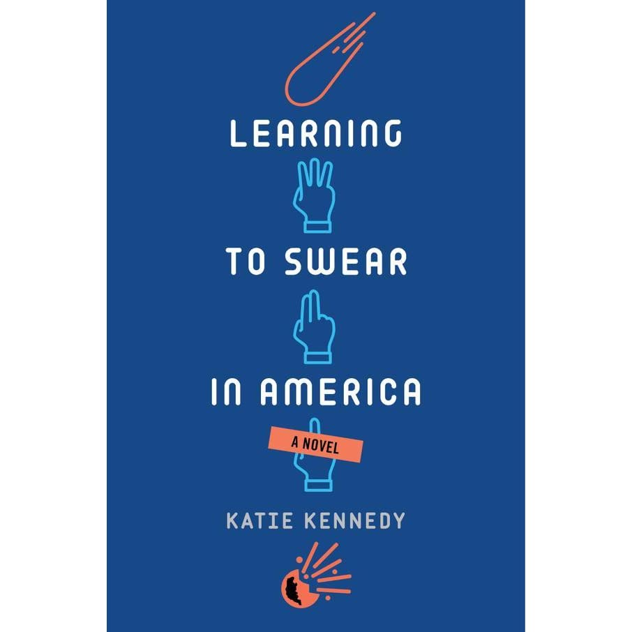 Learning To Swear In America By Katie Kennedy €� Reviews, Discussion,  Bookclubs, Lists