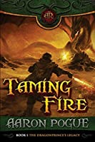 Taming Fire (The Dragonprince's Legacy Book 1)