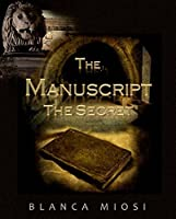 The Manuscript I: The Secret
