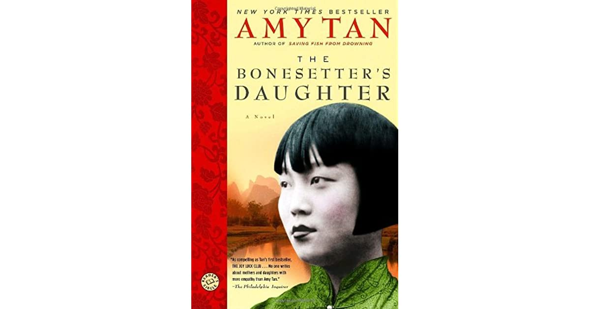 the bonesetter s daughter The bonesetter's daughter (book) : tan, amy : as compelling as tan's first bestseller, the joy luck club   no one writes about mothers and daughters with more empathy than amy tan.