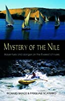 Mystery of the Nile: Adventures and Danger on the Everest of Rivers