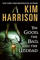 The Good, the Bad, and the Undead (The Hollows, #2)