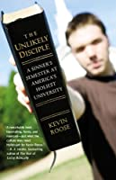 Unlikely Disciple: A Sinner's Semester at America's Holiest University