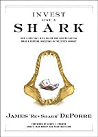 Invest Like a Shark: How a Deaf Guy with No Job and Limited Capital Made a Fortune Investing in the Stock Market