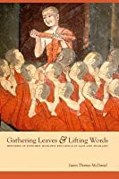 Gathering Leaves & Lifting Words: Histories of Buddhist Monastic Education in Laos and Thailand