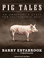 Pig Tales: An Omnivore's Quest for Sustainable Meat
