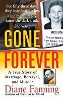 Gone Forever: A True Story of Marriage, Betrayal, and Murder