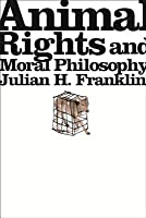 Animal Rights snd Moral Philosophy