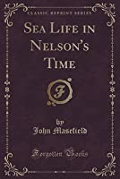 Sea Life in Nelson's Time (Classic Reprint)