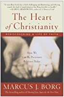 The Heart of Christianity: Rediscovering a Life of Faith