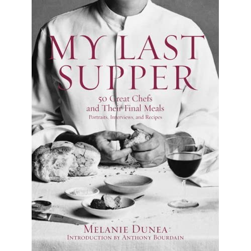 My Last Supper: 50 Great Chefs and Their Final Meals ** Like New **