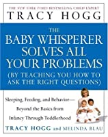 The Baby Whisperer solves all your problems (by teaching you how to ask the right questions)