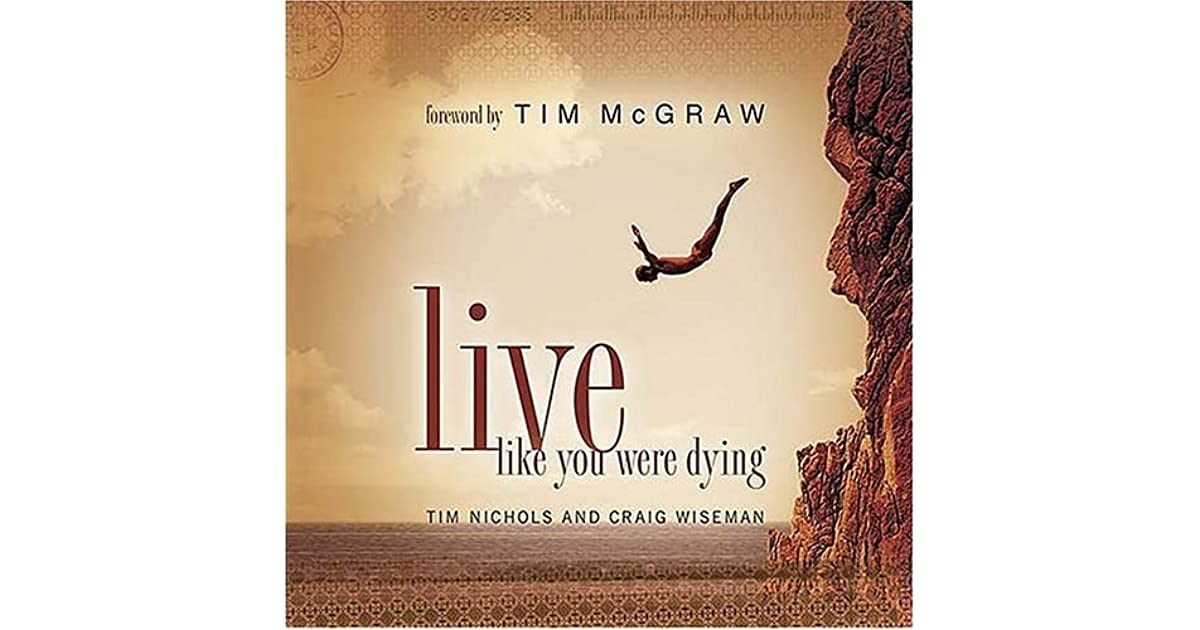 book review live like you re dying They're kind of like a fusion between alice in  the art of dying is my/your life to live  it's the idea that the day you're born is your first day.