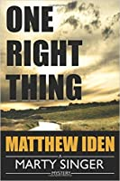 One Right Thing (Marty Singer, #3)