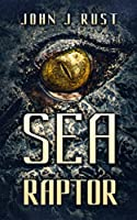 Sea Raptor: A Deep Sea Thriller