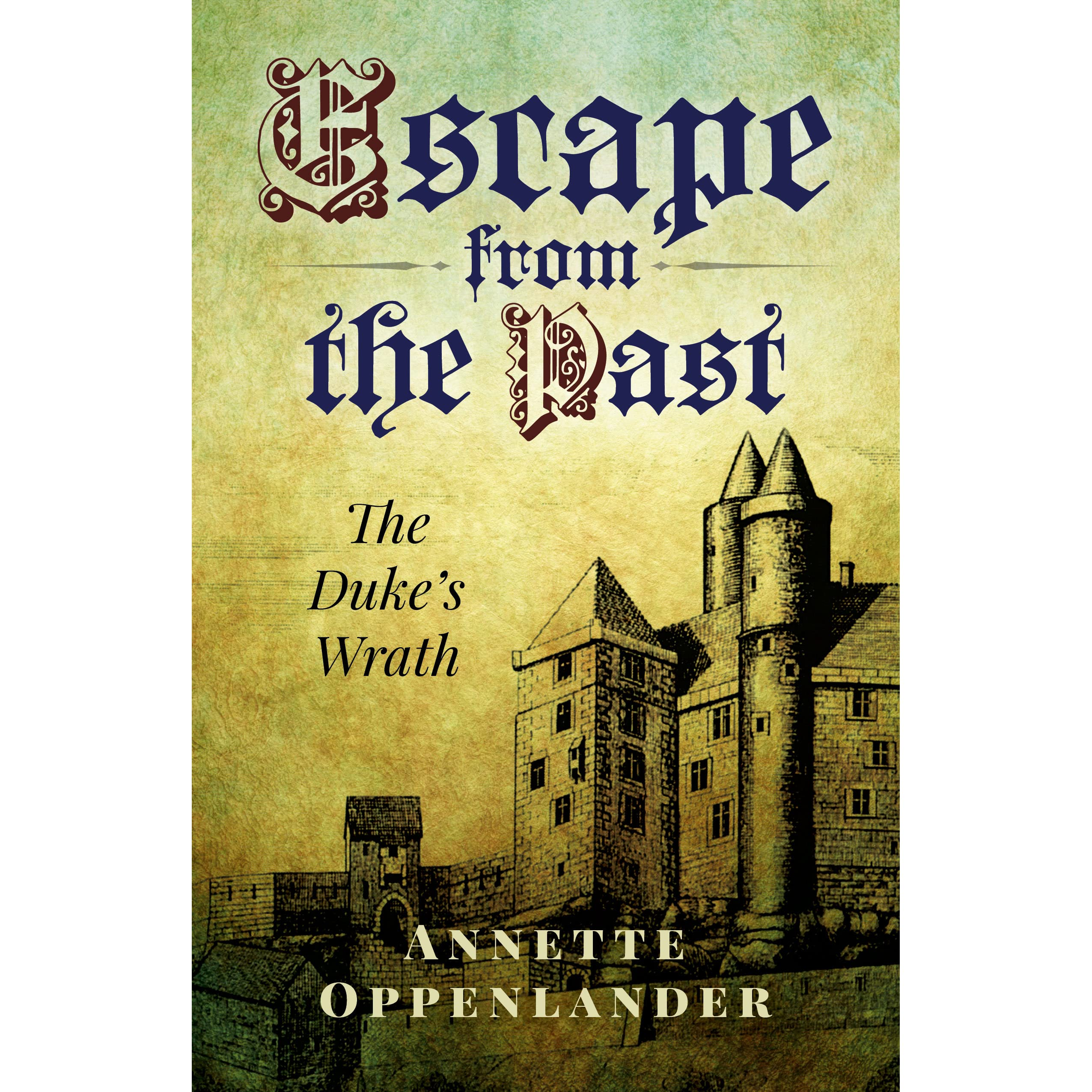 escape from the past the duke s wrath by annette oppenlander escape from the past the duke s wrath by annette oppenlander reviews discussion bookclubs lists
