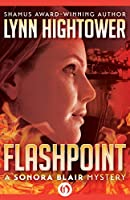 Flashpoint (The Sonora Blair Mysteries Book 1)