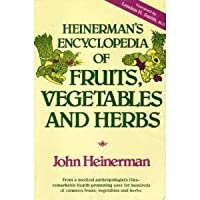 Heinerman's Encyclopedia of Fruits, Vegetables, and Herbs