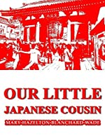 Our Little Japanese Cousin (Our Little Cousin Series)