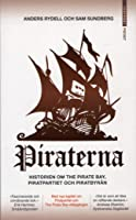 Piraterna: Historien om The Pirate Bay, Piratpartiet och Piratbyrån