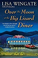 Over the Moon at the Big Lizard Diner