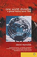 One World Divisible: A Global History Since 1945 (Penguin History)