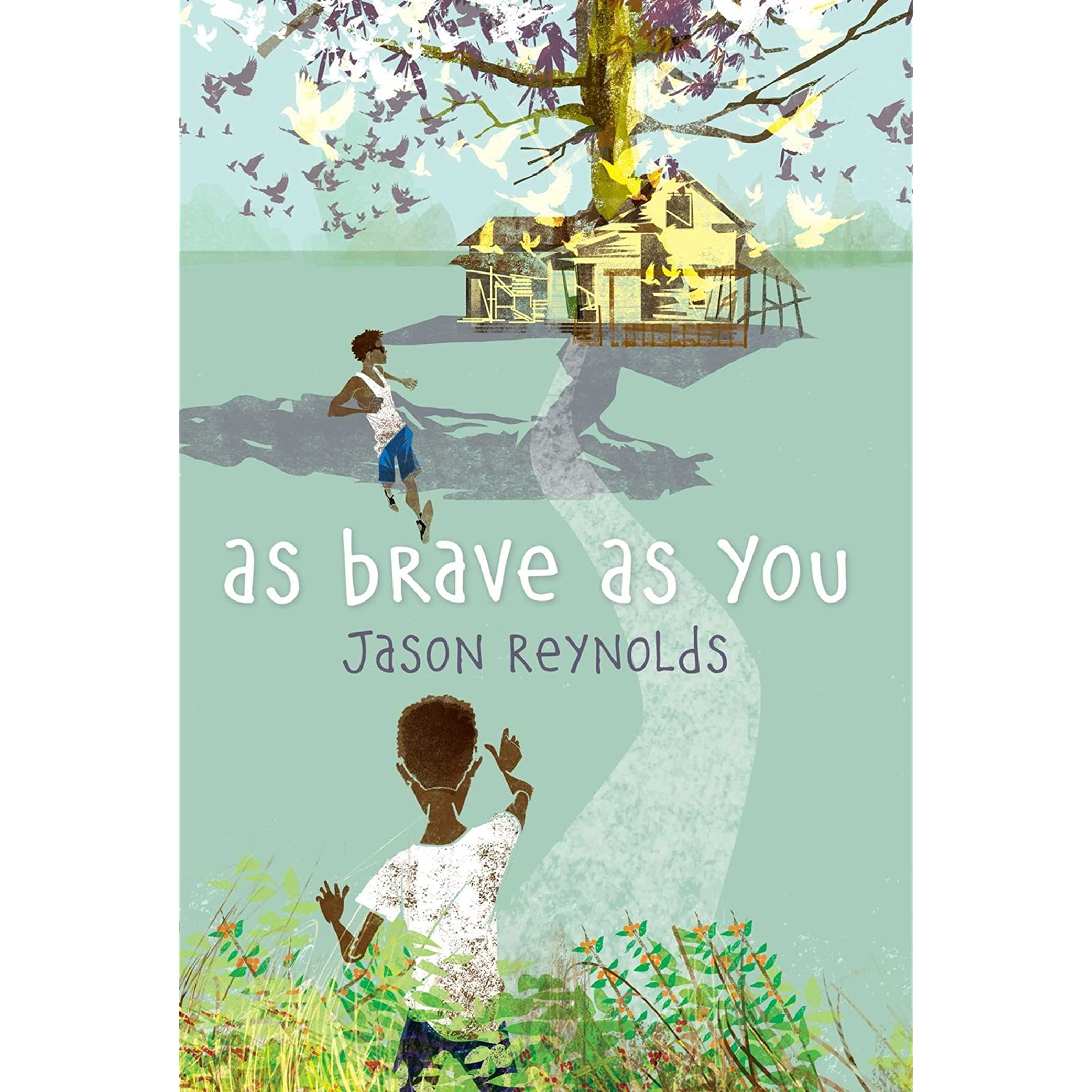 as brave as you by jason reynolds reviews discussion bookclubs as brave as you by jason reynolds reviews discussion bookclubs lists