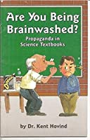 Are You Being Brainwashed? Propaganda in Science Textbooks
