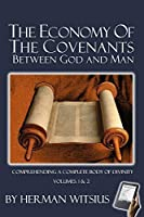 Economy of the Covenants Batween God and Man: Comprehending a Complete Body of Divinity