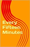 Every Fifteen Minutes: A Poetry Book