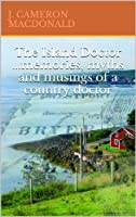 The Island Doctor... Memories, myths and musings of a country doctor