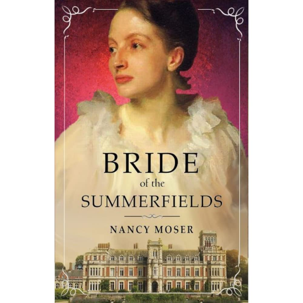 Bride Of The Summerfields (manor House #2) By Nancy Moser €� Reviews,  Discussion, Bookclubs, Lists