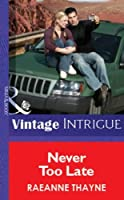 Never Too Late (Mills & Boon Vintage Intrigue) (Silhouette Intimate Moments)