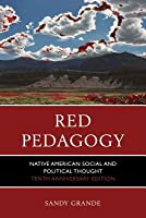 Red Pedagogy: Native American Social and Political Thought