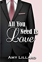 All You Need Is Love: A Romantic Comedy