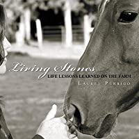 Living Stones: Life Lessons Learned on the Farm