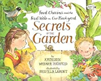 Secrets of the Garden: Food Chains and the Food Web in Our Backyard